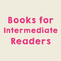 Books for Intermediate Readers